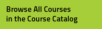 Browse All Courses in the Course Catalog